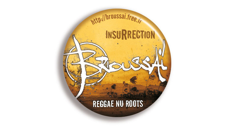 Campagne d'album Broussai Insurrection Badge - Emmanuel Cloix